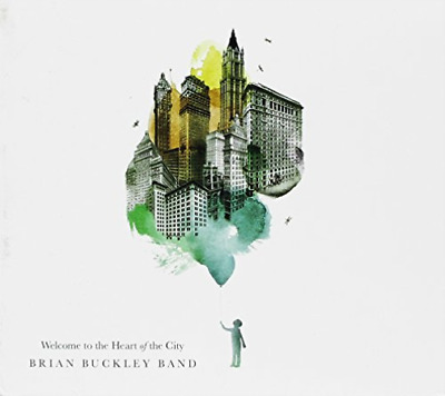 Brian Buckley Band-Welcome to the Heart of the City (US IMPORT) CD NEW