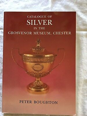 Catologue Of Silver In The Grosvenor Museum, Chester