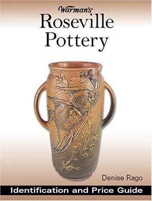 Warman&#39s: Roseville Pottery : Identification and Price Guide by Denise...