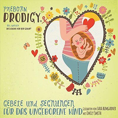 Sara Bumgarner-Pre Born Prodigy: Prayers and Blessings for the Unborn Ch CD NEUF