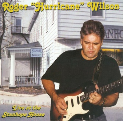 Roger `Hurricane` Wilson-Live At The Stanhope House (US IMPORT) CD NEW