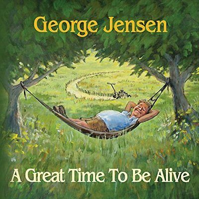 George Jensen-A Great Time to Be Alive CD NUOVO