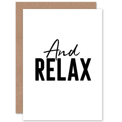 And Relax Greetings Card