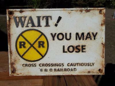 Old Cast Iron B&o Railroad Crossing Sign Wait You May Lose Cross Cautiously Sign