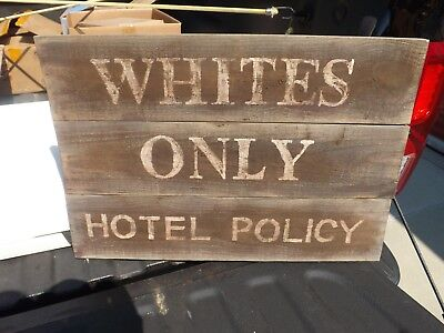 Old Wooden WHITES ONLY Policy Hotel Sign Black Americana Slavery