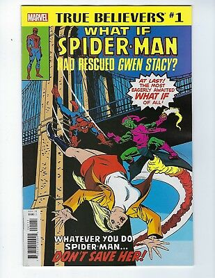 True Believers: What If Spider-Man Had Rescued Gwen Stacy? #1 (Dec 2018) Nm