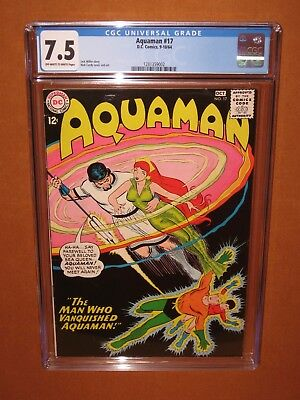 Aquaman #17  CGC 7.5  (looks GREAT) 5th MERA Cover 1964 Ships INSURED! 12 HD pix