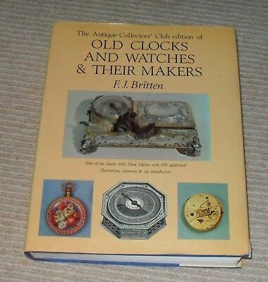 Old Clocks and Watches & Their Makers by F J Britten