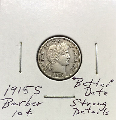 1915 S Barber Dime ~ *Better Date* ~ Strongly Detailed Coin