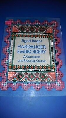 Hardanger Embroidery: Complete and Practical Course by Bright, Sigrid Paperback