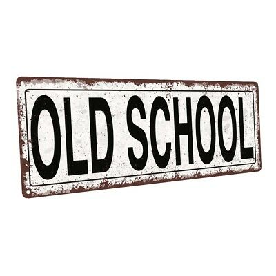 Old School Metal Sign; Wall Decor for Home and Office