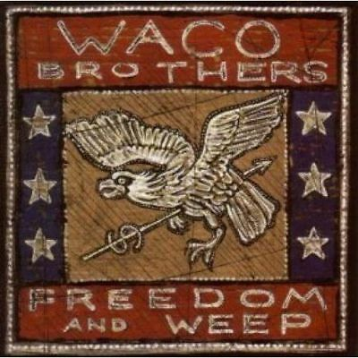 Freedom and Weep by Waco Brothers CD NEW FACTORY SEALED FREE SHIPPING