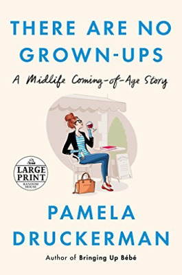 Druckerman Pamela-There Are No Grown-Ups (US IMPORT) BOOK NEW