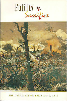 """""""Rare"""" Futility & Sacrifice, the Canadians on the Somme, 1916  by N.M. Christie"""