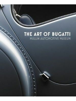 THE ART OF BUGATTI - MULLIN AUTOMOTIVE MUSEUM - Livre Anglais Etat - Sur Comman