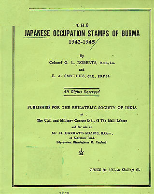 The Japanese Occupation Stamps of Burma: 1942-45. by G. Roberts and E. Smythies