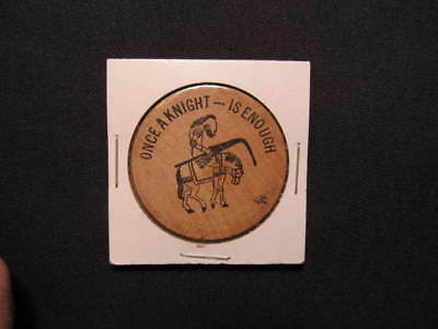 Adult Humor Wooden Nickel Token - Once A Knight Is Enough Wooden Nickel Coin