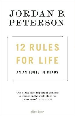 12 Rules for Life: An Antidote to Chaos (Hardback)