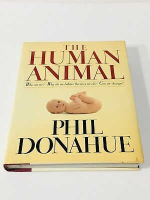 The Human Animal By Phil Donahue (1985)