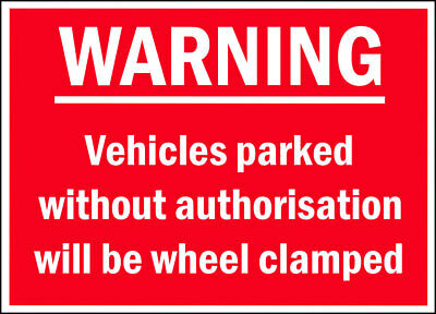 WARNING - Vehicles Parked Will Be Clamped
