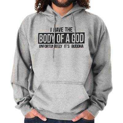 a7d87759a I Have Body Of God Buddha Funny Dad Bod Gift Hooded Sweatshirts Hoodies For  Men
