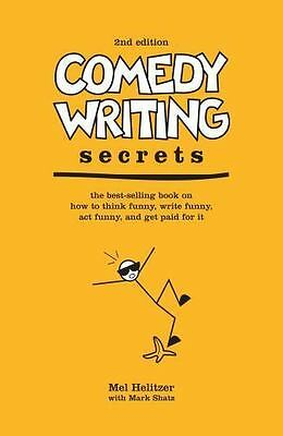 Comedy Writing Secrets: The Best-Selling Book on How to Think Funny, Write Funny
