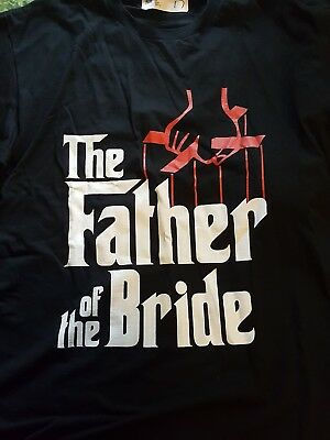 Father of the Bride tee shirt with a Godfather Theme Brand new never worn