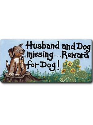 Fridge Magnet humour funny novelty smiley signs gift husband and dog missing