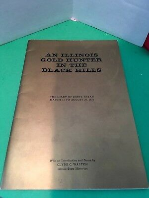 An Illinois Gold Hunter in the Black Hills The Diary of Jerry Bryan 1960