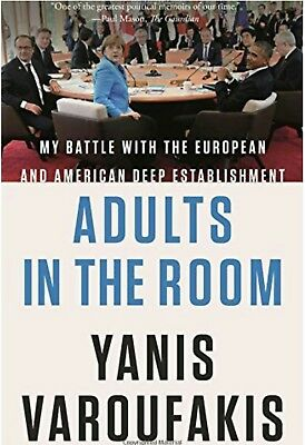 Oct17 Hardback by Yanis Varoufakis: Adults in the Room: My Battle with EU & Amer