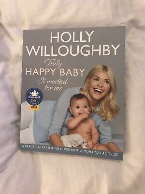 Truly Happy Baby ... It Worked for Me: A practical parenting guide from a mum...