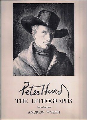 PETER HURD ~ THE LITHOGRAPHS ~ Intro Andrew Wyeth, Foreword John Meigs * 1969