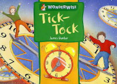Dunbar, James, Wonderwise: Tick-Tock: A book about time, Paperback, Very Good Bo