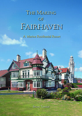 The Making of Fairhaven (Lytham St. Annes). Only 100 copies printed.