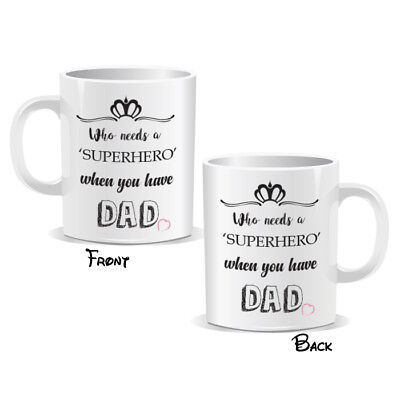 Who Needs a Superhero When You Have Dad Mug Daddy Funny Coffee Cup New Gift 441