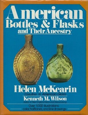 American Bottles & Flasks and Their Ancestry Kenneth M. Wilson 1979 Inscribed