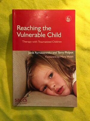 Reaching the Vulnerable Child: Therapy with Traumatized Children by Janie...