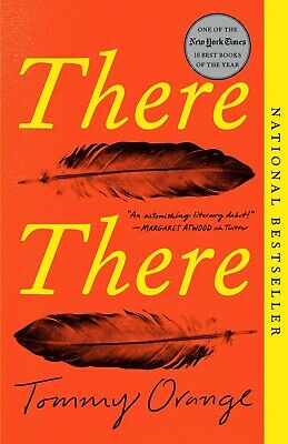 There There : A Novel by Tommy Orange (2019, Paperback)