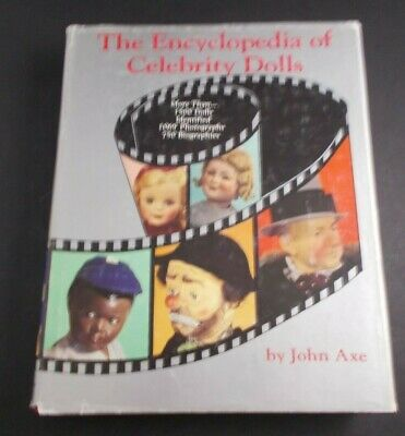 the ENCYCLOPEDIA OF CELEBRITY DOLLS  BOOK large book-D/J-by John Axe-photos /bio