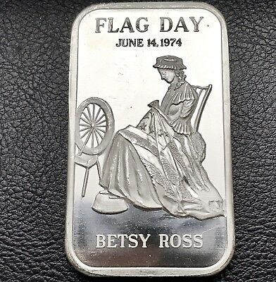 1974 Flag Day Betsy Ross  1 oz .999 Silver Art Bar 10,004 Minted (5969)