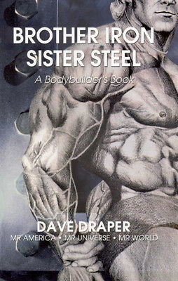 Autographed Dave Draper book, Brother Iron Sister Steel