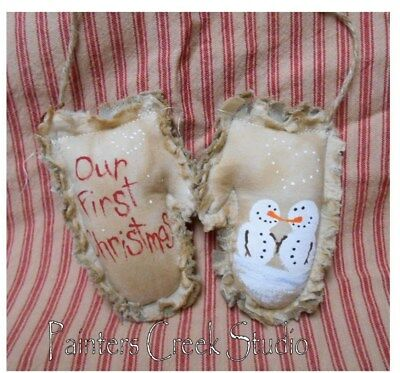 OUR FIRST CHRISTMAS SNOWMAN Mitten Ornaments HP Ornie Folk Art Primitive Country