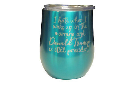 (Teal) - Not MY President 330ml Wine Cup - Trump, Double Insulated Stainless