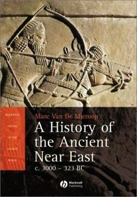 A History of the Ancient Near East: ca. 3000-323 BC (Blackwell History of the A