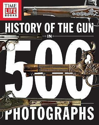 The History of The Gun in 500 Photographs by TIME-LIFE Books Firearms Paperback