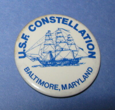 USF USS CONSTELLATION, Baltimore, MD, Vintage USA Navy Ship, Pin Back Button