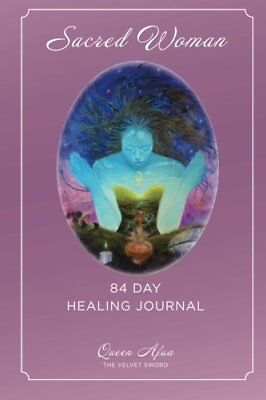 NEW Sacred Woman: 84 Day Healing Journal by Queen Afua