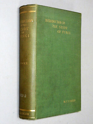 Introduction to THE STUDY OF FUNGI - M. C. Cooke (1895 1st Ed) FOR COLLECTORS