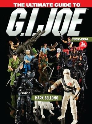 The Ultimate Guide to G.I Joe 1982-1994 Hardcover Mark Bellomo Gift New 2018 3rd