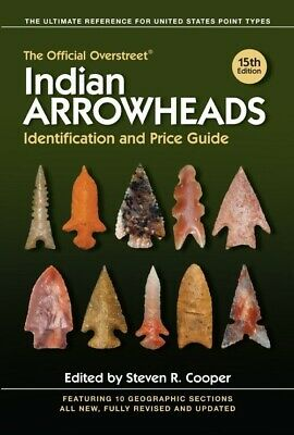 The Official Overstreet Indian Arrowheads Identification & Price Guide NEW 15th